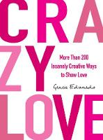 Crazy Love: More Than 200 Insanely...