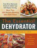 The Essential Dehydrator: From Dried...