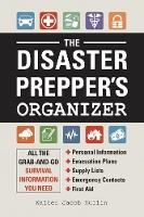 The Disaster Prepper's Organizer: All...