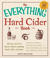 The Everything Hard Cider Book: All...