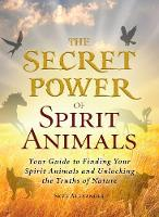 The Secret Power of Spirit Animals:...