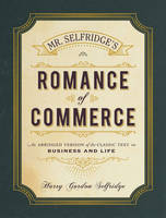 Mr. Selfridge's Romance of Commerce:...