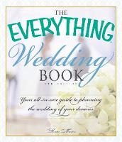 The Everything Wedding Book: Your...
