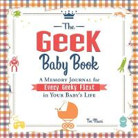 The Geek Baby Book: A Memory Journal...
