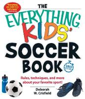 The Everything Kids' Soccer Book:...