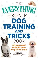 The Everything Essential Dog Training...