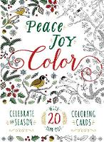 Peace. Joy. Color.: Celebrate the...