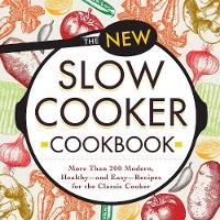 The New Slow Cooker Cookbook: More...