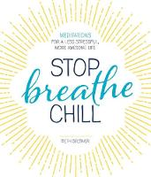 Stop. Breathe. Chill.: Meditations ...