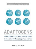 Adaptogens: 75+ Herbal Recipes and...