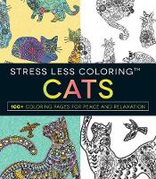 Stress Less Coloring: Cats: 100+...