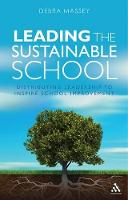 Leading the Sustainable School:...