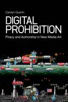 Digital Prohibition: Piracy and...