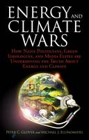 Energy and Climate Wars: How Naive...