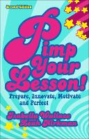 Pimp Your Lesson!: Prepare, Innovate,...