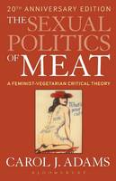 The Sexual Politics of Meat: A...