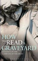 How to Read a Graveyard: Journeys in...