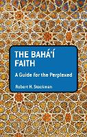 The Baha'i Faith: A Guide For The...