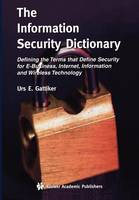The Information Security Dictionary :...