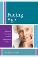 Facing Age: Women Growing Older in...