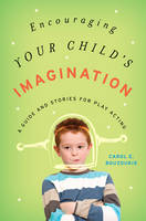 Encouraging Your Child's Imagination:...