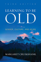 Learning to Be Old: Gender, Culture,...