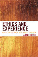 Ethics and Experience: Moral Theory...