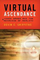 Virtual Ascendance: Video Games and...