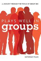 Plays Well in Groups: A Journey...