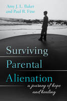 Surviving Parental Alienation: A...