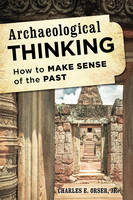 Archaeological Thinking: How to Make...