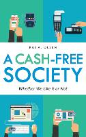 A Cash-Free Society: Whether We Like...