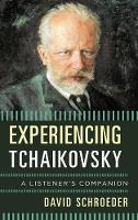 Experiencing Tchaikovsky: A ...
