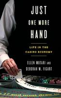 Just One More Hand: Life in the ...