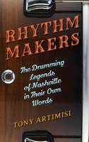 Rhythm Makers: The Drumming Legends ...
