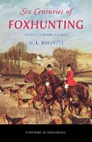 Six Centuries of Foxhunting: An...