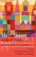 This Thing Called Music: Essays in...