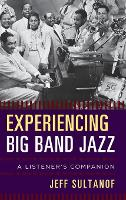Experiencing Big Band Jazz: A...