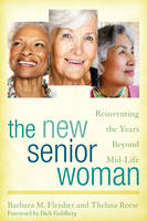The New Senior Woman: Reinventing the...