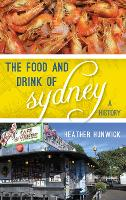 The Food and Drink of Sydney: A History