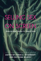 Selling Sex on Screen: From Weimar...