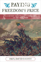 Paying Freedom's Price: A History of...