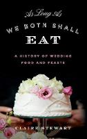 As Long as We Both Shall Eat: A...