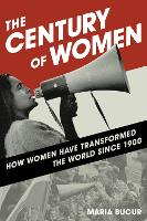 The Century of Women: How Women Have...