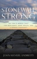 Stonewall Strong: Gay Men's Heroic...