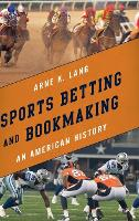 Sports Betting and Bookmaking: An...