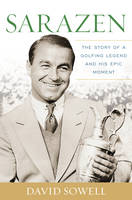 Sarazen: The Story of a Golfing ...
