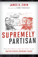 Supremely Partisan: How Raw Politics...