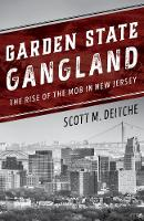 Garden State Gangland: The Rise of ...