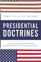 Presidential Doctrines: U.S. National...